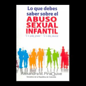 Lo que debes saber sobre el ABUSO SEXUAL INFANTIL